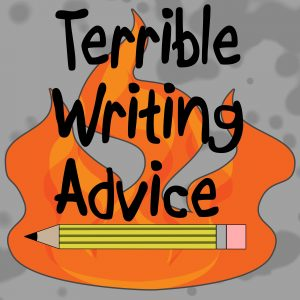 Terrible Writing Advice – Mostly these videos are just an excuse to complain about tropes and cliches in certain genres.